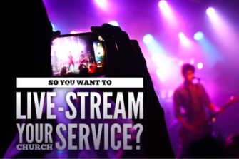 So You Want to Livestream Your Church Service?