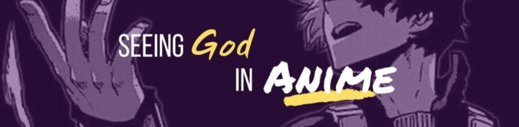 Seeing God in Anime banner