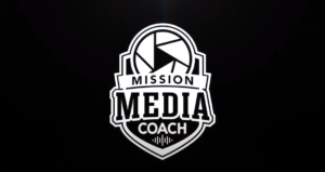 Mission Media Coach
