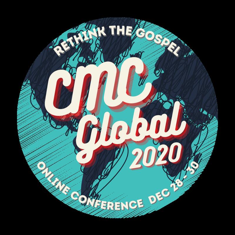 CMC Global 2020 Rethink the Gospel