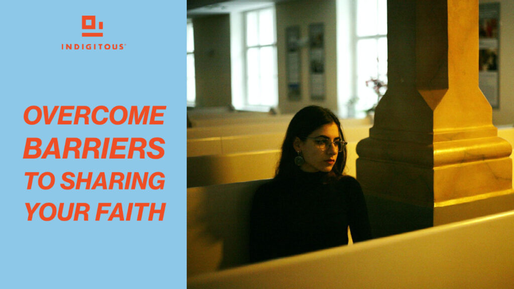 Overcome barriers to sharing your faith